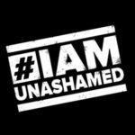 I Am Unashamed